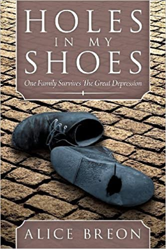 Holes in my Shoes: One Family Survives the Great Depression November 8, 2012