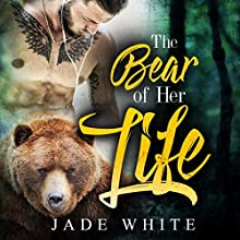 The Bear of Her Life: Paranormal Shapeshifter Romance, Book 1 Audiobook by Jade White Narrated by Richard Livingstone