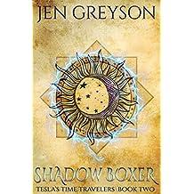Shadow Boxer: NA Fantasy/Time Travel (Tesla Time Travelers Book 2)