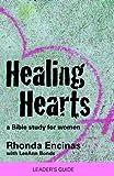 Healing Hearts, a Bible Study for Women, Rhonda Encinas and LeeAnn Bonds, 1441410511