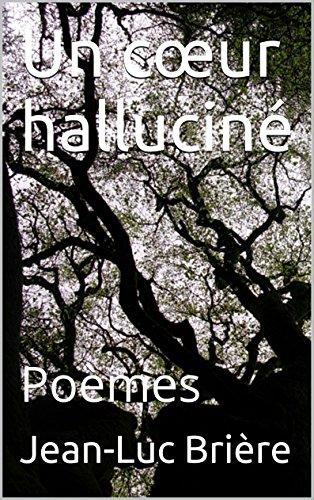 Amazoncom Un Cœur Halluciné Poèmes French Edition Ebook