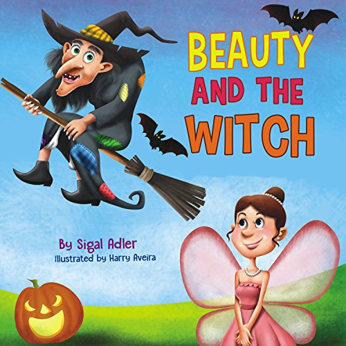 BEAUTY AND THE WITCH : Teach your Kids kindness (Bedtime story children's fiction book Book (Short Scary Halloween Rhymes)