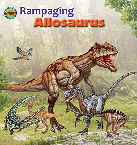 Download Rampaging Allosaurus (When Dinosaurs Ruled the Earth) ebook