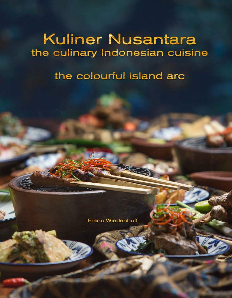Kuliner Nusantara The Culinary Indonesian Cuisine The