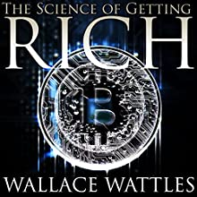 The Science of Getting Rich Audiobook by Wallace D. Wattles Narrated by Kevin Theis