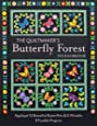 The Quiltmaker's Butterfly Forest: Appliqué 12 Beautiful Butterflies & Wreaths • 8 Fusible Projects