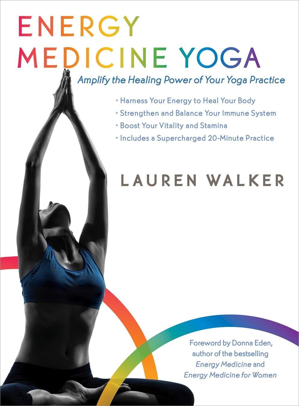Energy Medicine Yoga: Amplify the Healing Power of Your Yoga ...