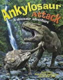 Ankylosaur Attack: A Dinosaur Adventure by Daniel Loxton (2016-04-14)