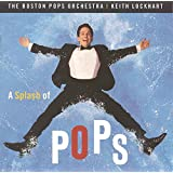 A Splash Of Pops - Includes:  Star Spangled Banner, Boogie Woogie Bugle Boy, Liberty Fan Fare, American The Beautiful, Stars & Stripes Forever, 1812 Overture and other 4th Of July Favourites, as Featured on the A&E TV Special.