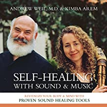 Self-Healing with Sound and Music: Revitalize Your Body & Mind with Proven Sound-Healing Tools