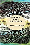Belief of the Reborn, Gary L. Beer, 1481084410