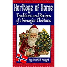 Heritage of Home: Traditions and Recipes of a Norwegian Christmas