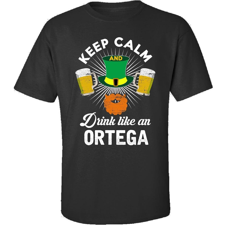 St Patricks Day Keep Calm Drink Like An Ortega Gift - Adult Shirt