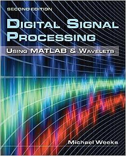 Digital Signal Processing Using MATLAB & Wavelets: Michael