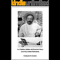 La Fuerza Aérea de Pancho Villa - Los Halcones Dorados (Spanish Version for Kindle)