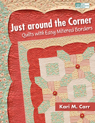 A M Corner (Just around the Corner: Quilts with Easy Mitered Borders)