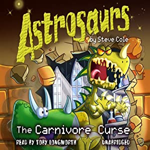 Astrosaurs: The Carnivore Curse Audiobook