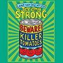 Beware! Killer Tomatoes Audiobook by Jeremy Strong Narrated by Paul Chequer