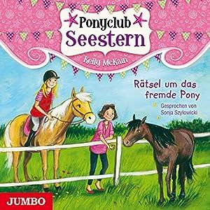 Rätsel um das fremde Pony (Ponyclub Seestern 3) Hörbuch