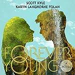 Forever Young | Scott G. Kyle,Karyn Folan