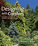 Designing with Conifers, Richard L. Bitner, 160469193X