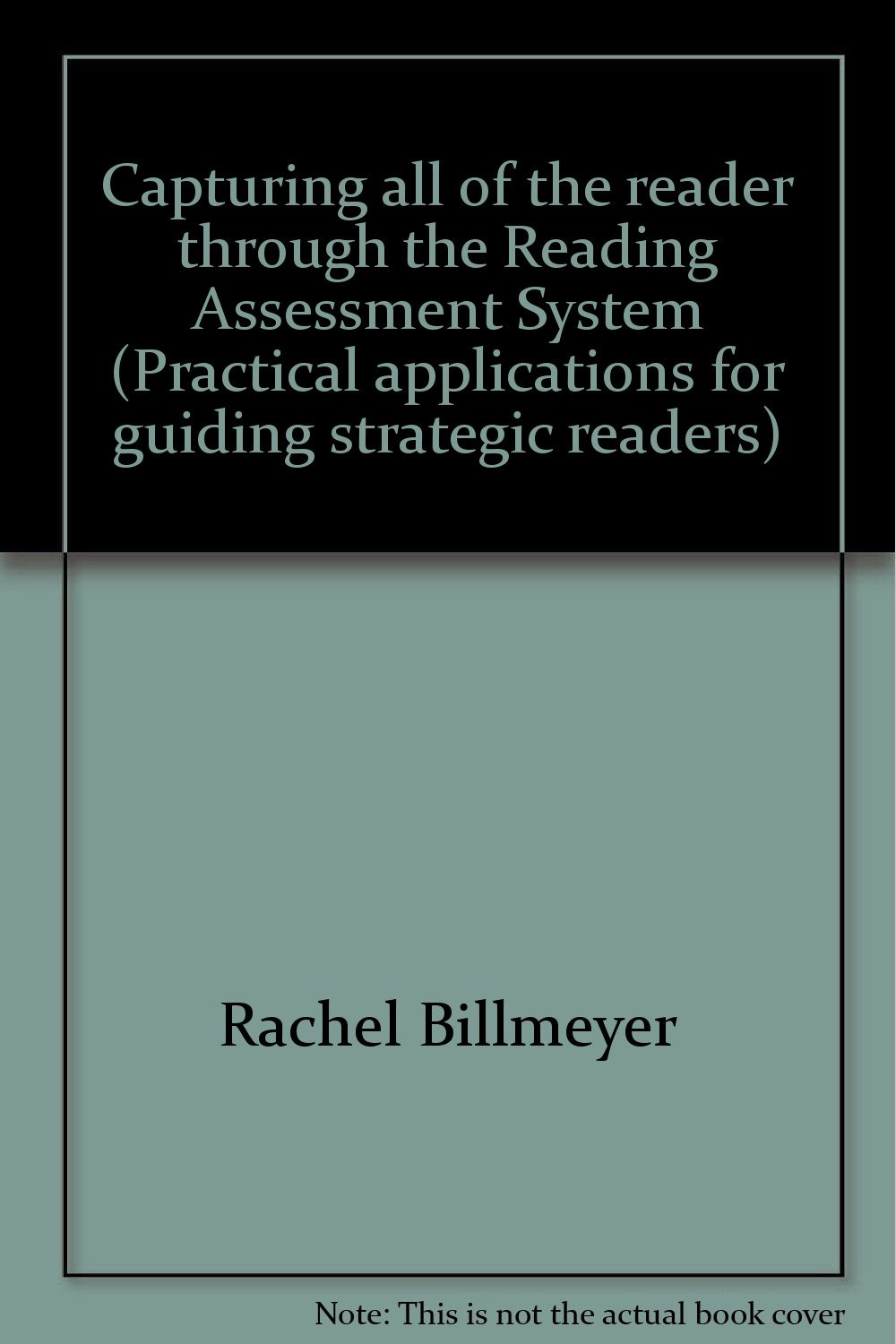 Download Capturing all of the reader through the Reading Assessment System (Practical applications for guiding strategic readers) ebook
