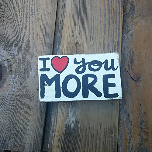 I Love You More Decorative Wood Block, I Love You More, I Love You More Wood Pallet Sign, Wood Sign, Hand Painted Wood Sign