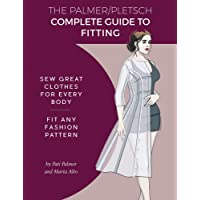 The Palmer / Pletsch Complete Guide to Fitting: Sew Great Clothes for Every Body. Fit Any Fashion Pattern