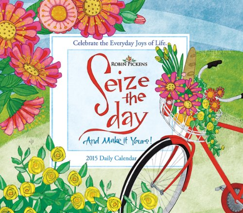 Seize the Day; Celebrate the Everyday Joys of Life 2015 Boxed Calendar by Sellers Publishing, Inc.