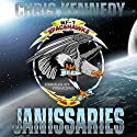 Janissaries: The Theogony, Book 1 Audiobook by Chris Kennedy Narrated by Craig Good
