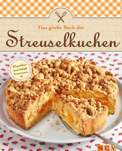 Das große Buch der Streuselkuchen: Klassiker und neue Kreationen mit Streuseln backen (Das große Backbuch) (German Edition) for $<!---->