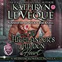 The Highlander's Hidden Heart Hörbuch von Kathryn Le Veque Gesprochen von: Nick Cracknell