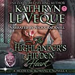 The Highlander's Hidden Heart | Kathryn Le Veque