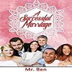 A Successful Marriage |  Mr. Ben