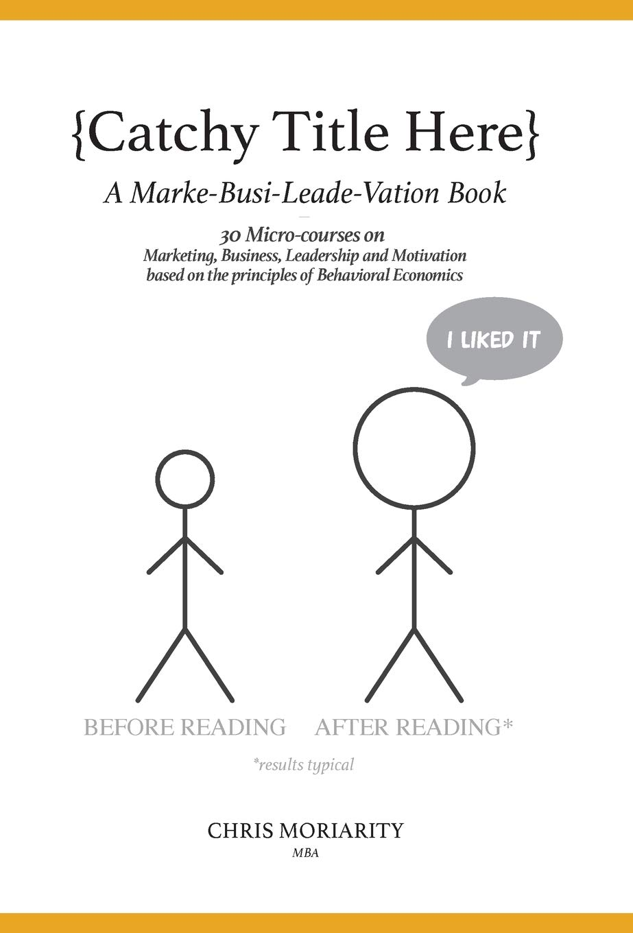 Catchy Title Here: A Marke-Busi-Leade-Vation Book