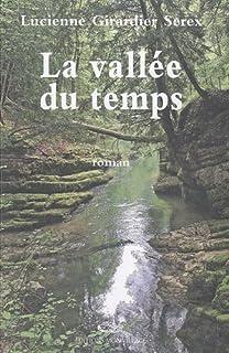 La vallée du temps, Girardier Serex, Lucienne