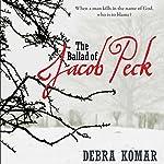 The Ballad of Jacob Peck   Debra Komar