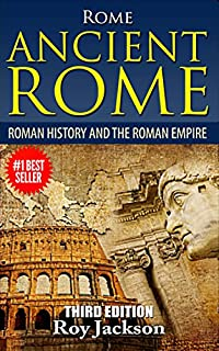 Rome : Ancient Rome: Roman History And The Roman Empire by Roy Jackson ebook deal