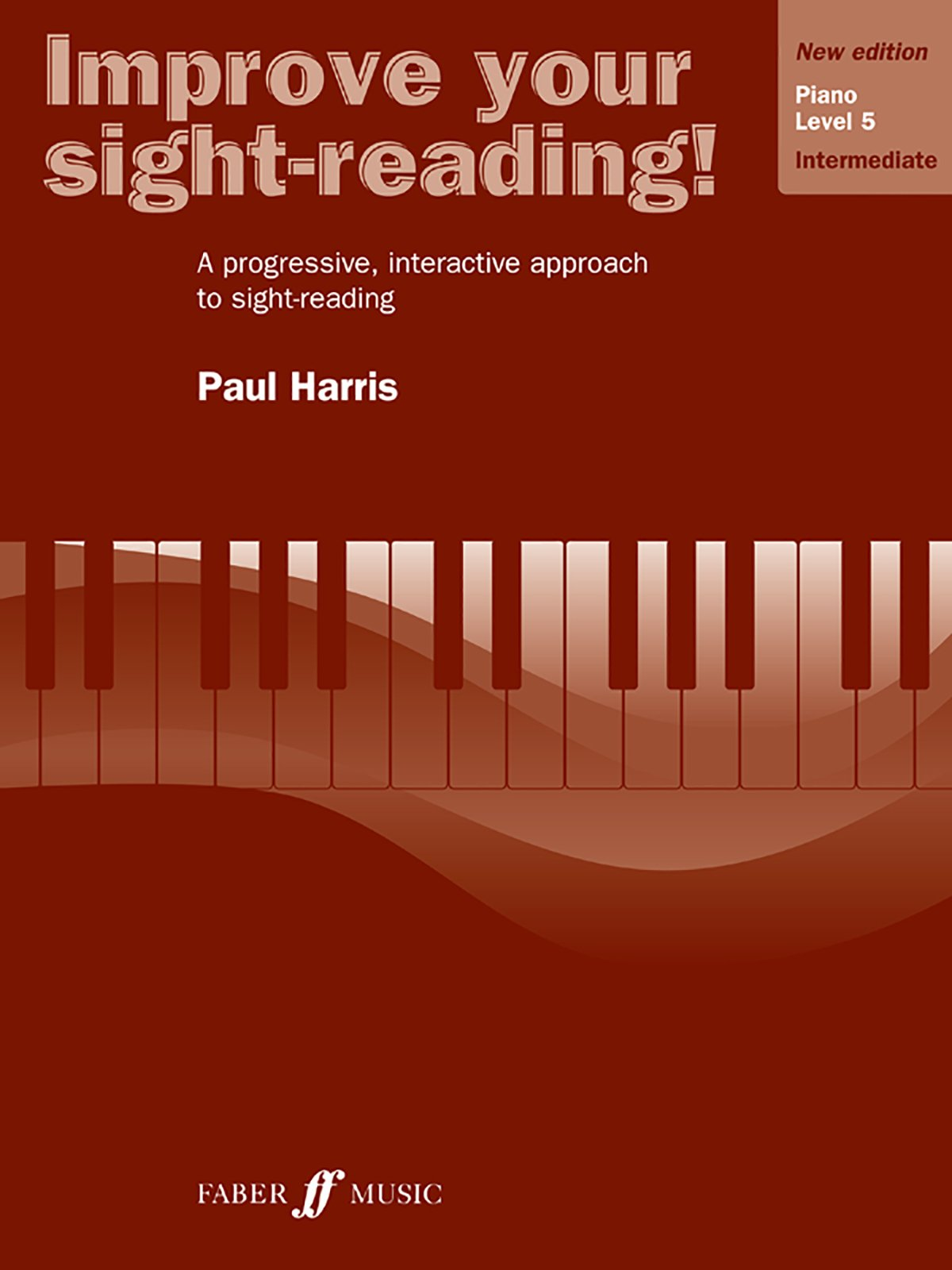 Improve Your Sight-reading! Piano, Level 5: A Progressive, Interactive Approach to Sight-reading (Faber Edition: Improve Your Sight-Reading)