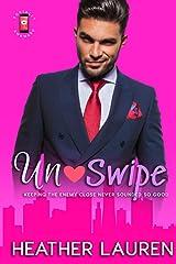 Un-Swipe: An Enemies to Lovers Romantic Comedy (Socially Awkward) Paperback