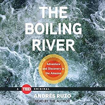 the boiling river adventure and discovery in the amazon ted books
