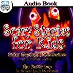 Scary Stories for Kids | Ambrose Bierce,Robert Louis Stevenson