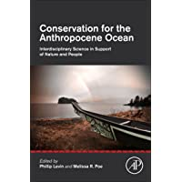 Conservation for the Anthropocene Ocean: Interdisciplinary Science in Support of...
