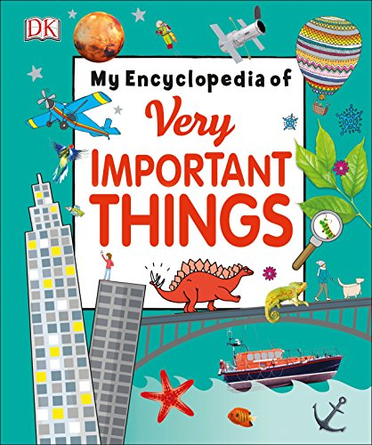 My Encyclopedia of Very Important Things: For Little Learners Who Want to Know Everything (My Very Important Encyclopedias) -