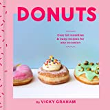 Donuts: Over 50 inventive and easy recipes for any occasion