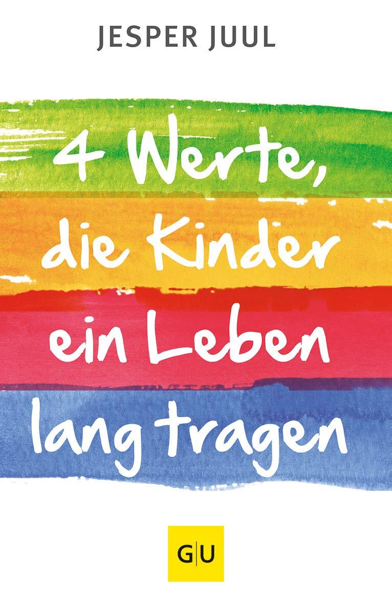 Buch: Vier Werte, die Kinder ein Leben lang tragen