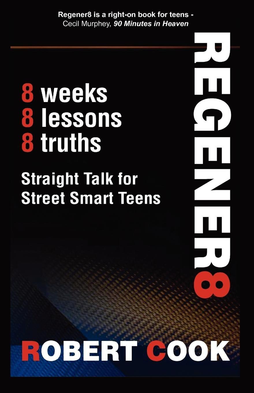 Regener8: Straight Talk for Street Smart Teens PDF