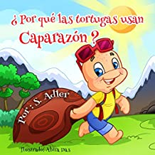 "Children's Spanish books: ""¿Por qué las tortugas usan caparazón?"": Libro en Español para niños (Spanish Edition) libro de animales: Tortuga (series book) ... ESL Books: (Spanish book for kids) nº 4)"