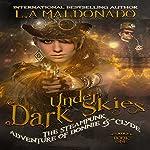 Under Dark Skies: The Steampunk Adventure of Bonnie & Clyde | L.A. Maldonado
