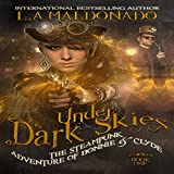 Under Dark Skies: The Steampunk Adventure of Bonnie & Clyde
